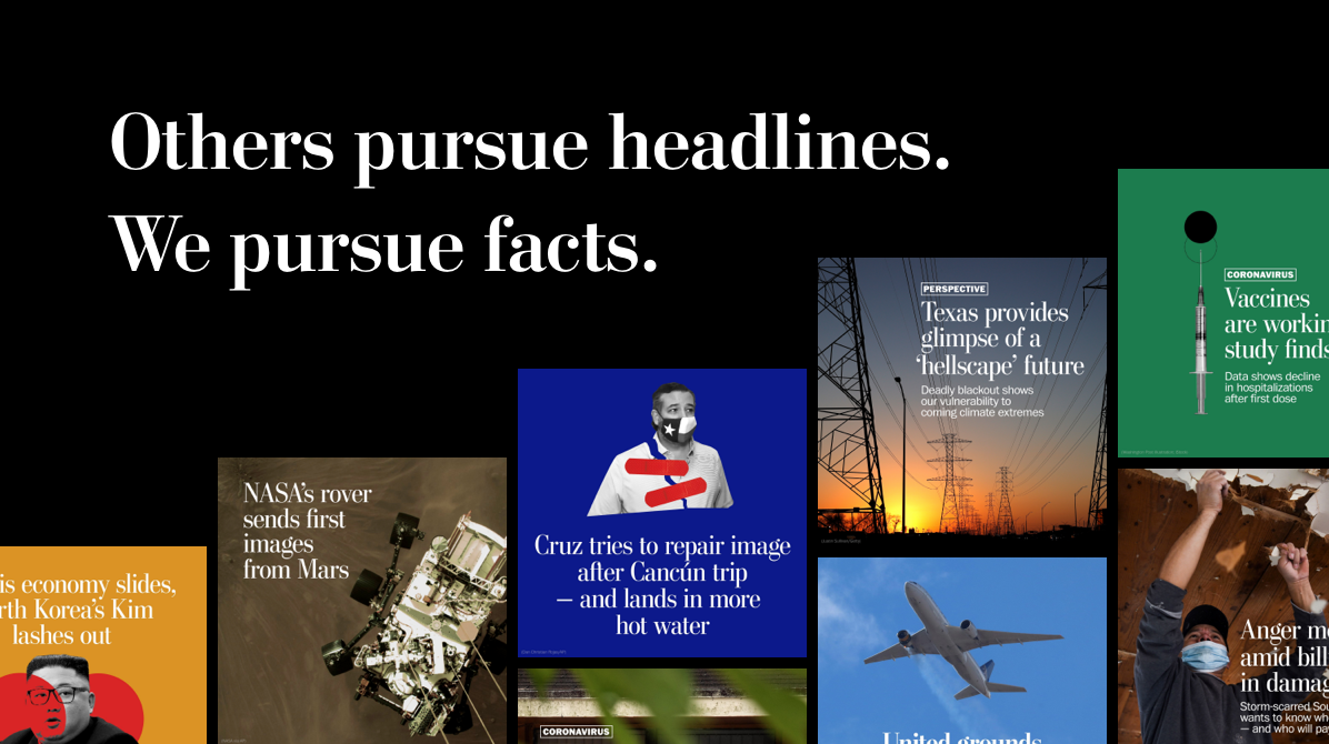Others pursue headlines. We pursue facts.