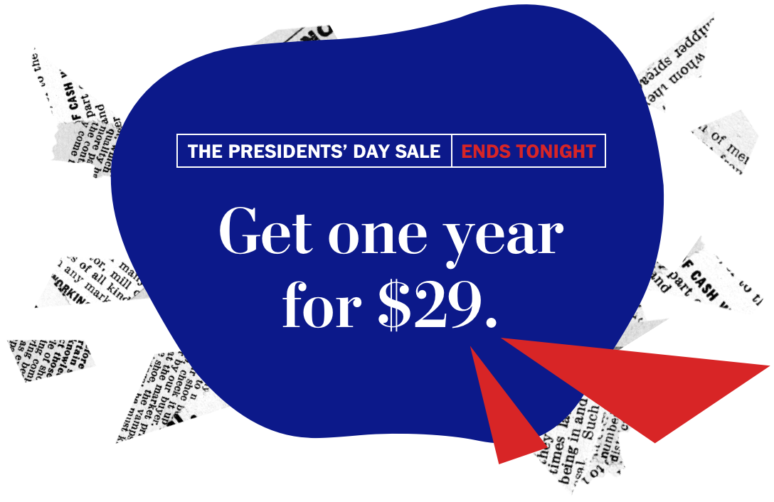 THE PRESIDENTS' DAY SALE | ENDS TONIGHT | Get one year for $29.