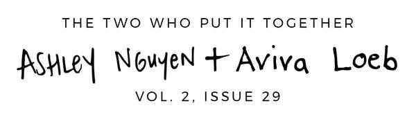 The two who put it together Ashley Nguyen and Aviva Loeb Vol 2,Issue 29
