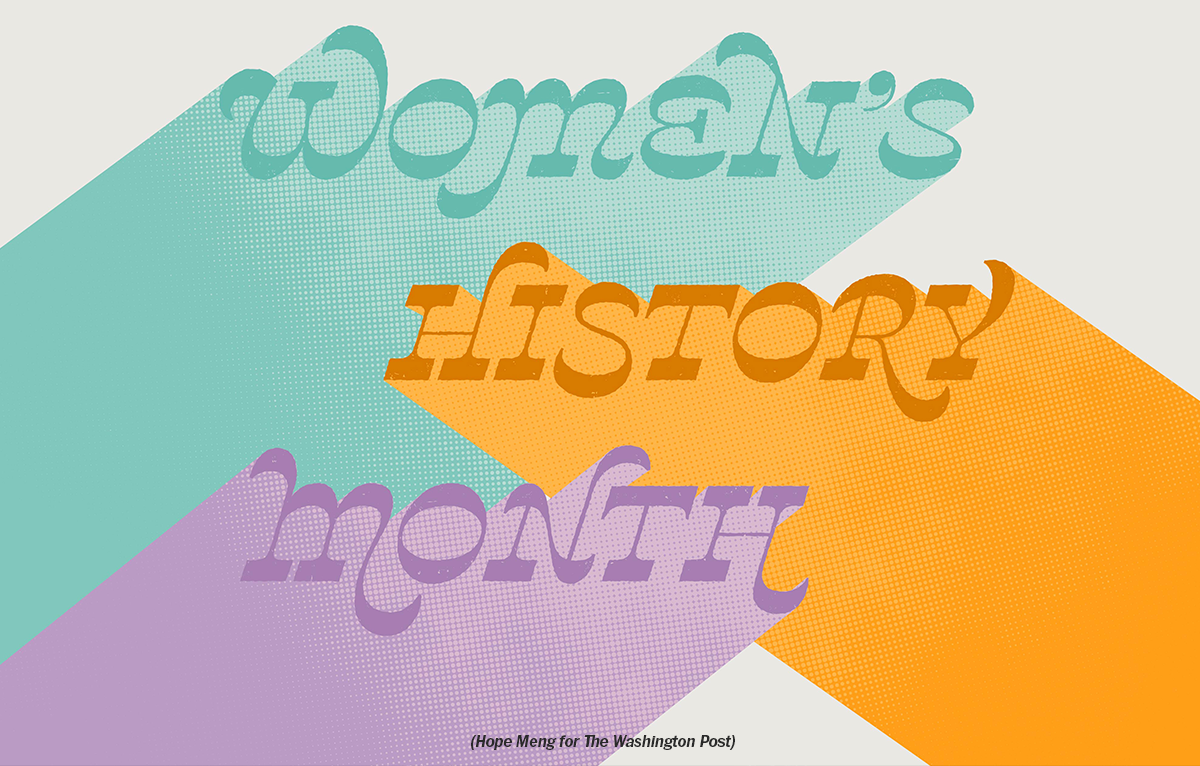 Women's History Month (Hope Meng for The Washington Post)