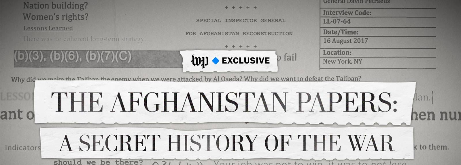 WP EXCLUSIVE - THE AFGHANISTAN PAPERS: A SECRET HISTORY OF THE WAR