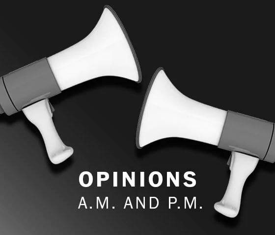 OPINIONS A.M. AND P.M.