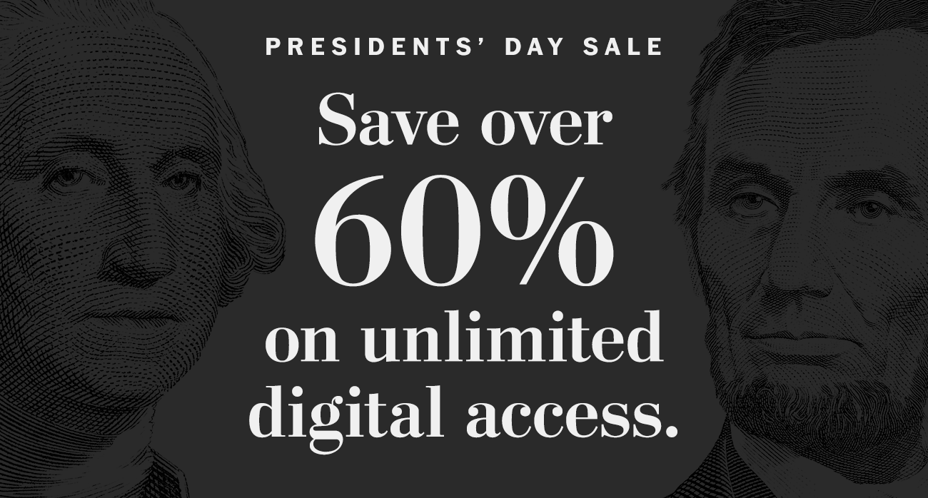PRESIDENTS' DAY SALE - Save over 60% on unlimited digital access.